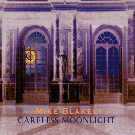Mike Blakely - Carless Moonlight