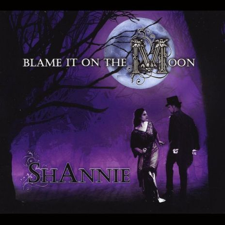 Shannie - Blame it on the moon