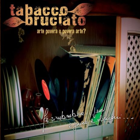 Tabacco Bruciato - Arte povera o povera arte