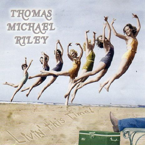 Thomas Michael Riley - Livin' this time